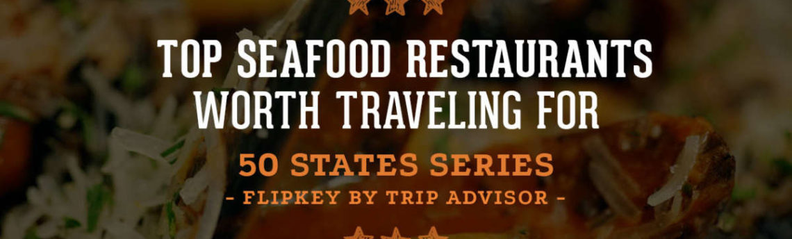50 States Series: Top Seafood Restaurants Worth Traveling For